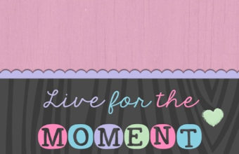 Live For The Moment iPhone 7 Wallpaper 750x1334 340x220