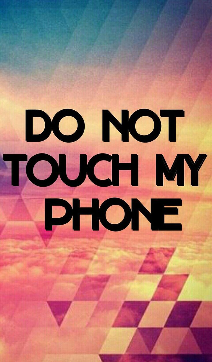 Dont Touch My Phone 10 736x1257