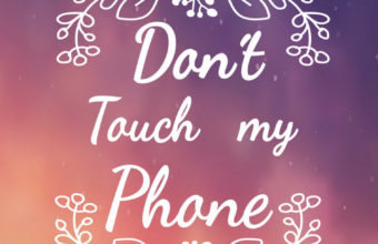 Dont Touch My Phone 12 750x1334 340x220