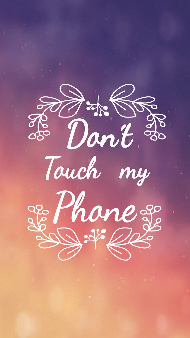 Dont Touch My Phone 12 750x1334