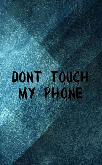 Dont touch My Phone Wallpaper 03 340x550