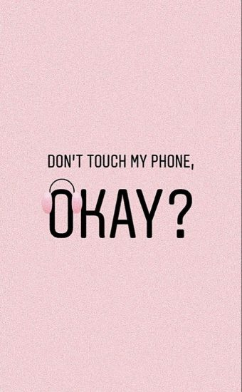 Dont touch My Phone Wallpaper 05 340x550