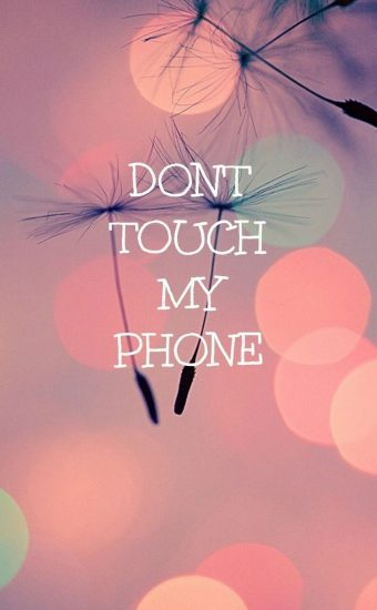 Dont touch My Phone Wallpaper 06 340x550