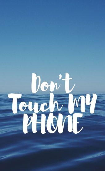 Dont touch My Phone Wallpaper 12 340x550