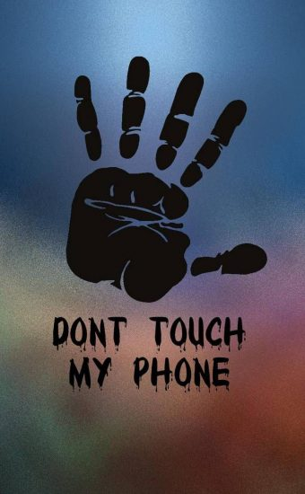Dont touch My Phone Wallpaper 14 340x550