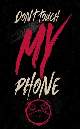 Dont touch My Phone Wallpaper 15 340x550