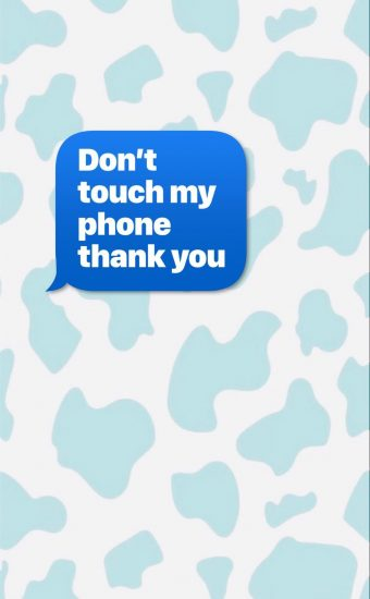 Dont touch My Phone Wallpaper 18 340x550