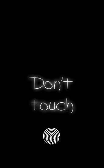 Dont touch My Phone Wallpaper 20 340x550
