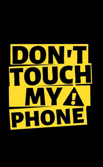 Dont touch My Phone Wallpaper 24 340x550