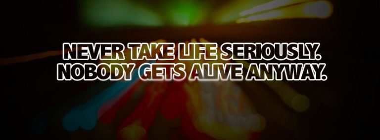 Never Take Life Seriously Cover 851 x 315 768x284