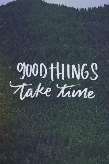 Good Things Take Time 6q Wallpaper 640 x 960 380x570