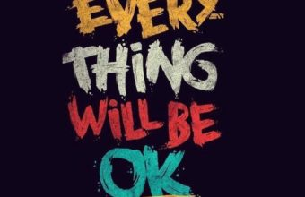 Everything Will Be Ok Wallpaper 720x1280 340x220