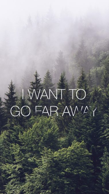 Go Far Away Wallpaper 1080x1920 380x676