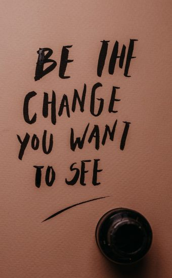 Be In Change You Want To See Wallpaper