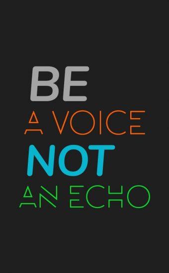 Be a Voice, Not an Echo Wallpaper