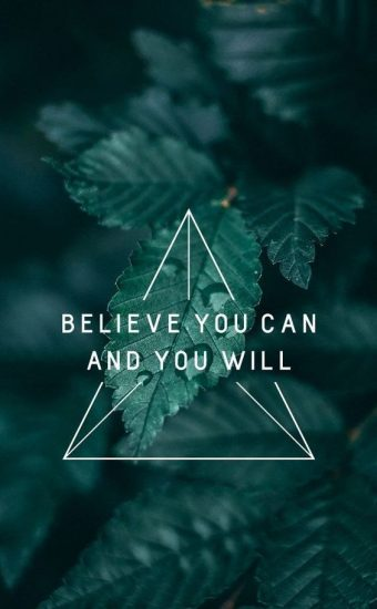 Believe You Can and You Will Wallpaper