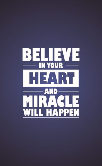 Believe in Your Heart and Miracle will Happen Wallpaper