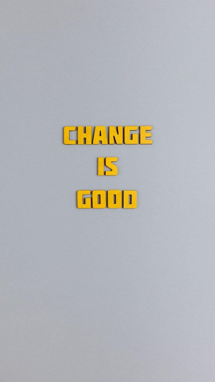 Change Is Good Wallpaper