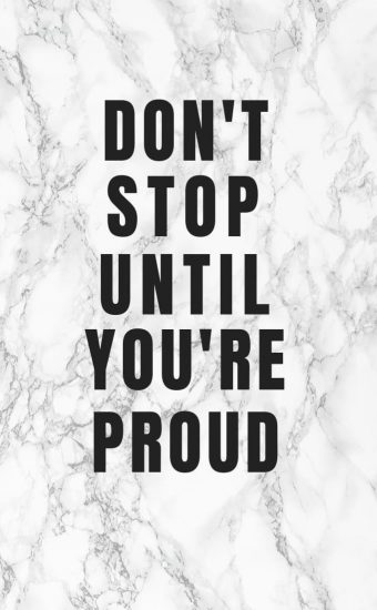 Do not Stop Until You're Proud Wallpaper
