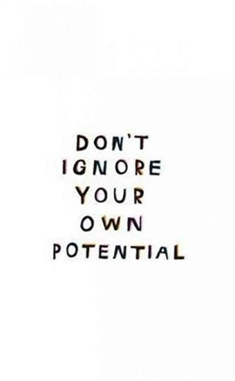 Don't Ignore Your Own Potential Wallpaper