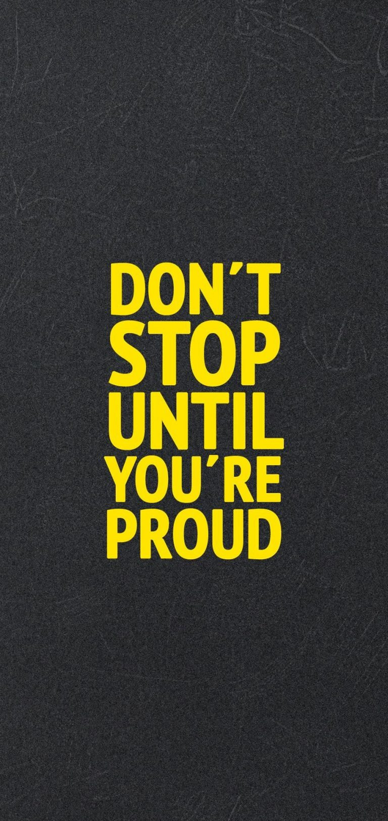 Don't Stop Until You are Proud Wallpaper