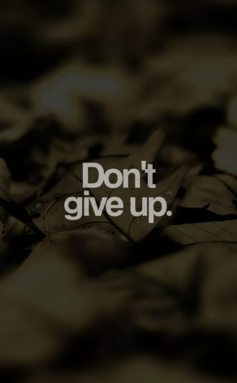 Don'y Give Up Wallpaper