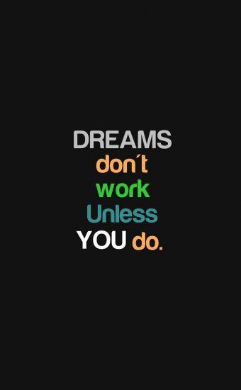 Dreams Do not Work Unless You Do Wallpaper