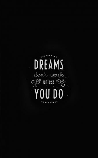 Dreams Don't Work Unless You Do Wallpaper