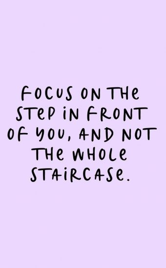 Focus On The Step In Front Of You Wallpaper