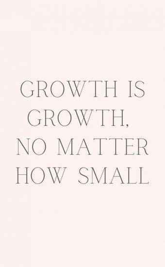 Growth Is Growth No Matter How Small Wallpaper