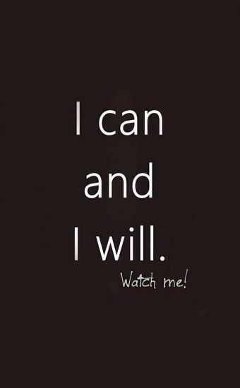 I Can and I Will, Watch me Wallpaper