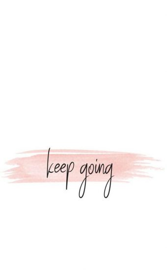 Keep Going Wallpaper