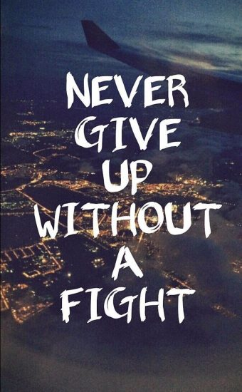Never Give Up Without a Fight Wallpaper
