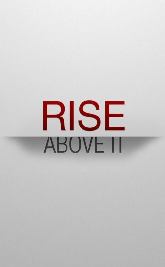 Rise Above It Wallpaper