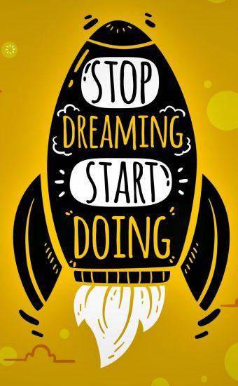 Stop Dreamin Start Doing Wallpaper
