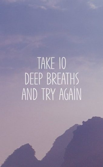 Take 10 Breaths and Try Again Wallpaper