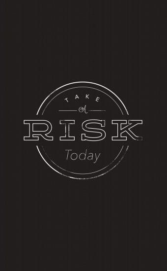 Take a Risk Today Wallpaper