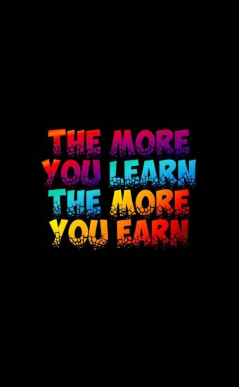 The More You Learn, The more you Earn Wallpaper