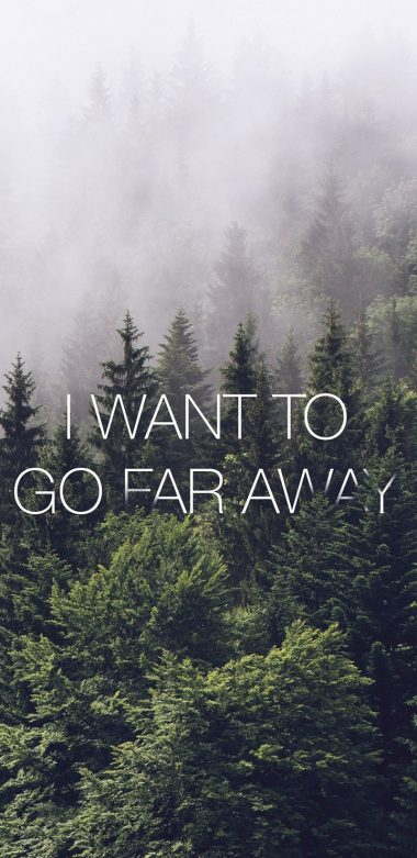 Go Far Away Wallpaper 720x1480 380x781
