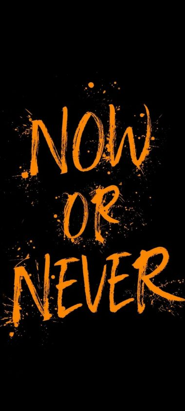 Now Or Never Wallpaper 720x1600 380x844