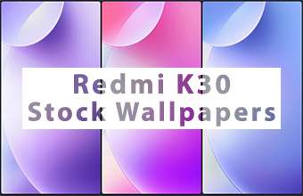 Redmi K30 Stock Wallpapers