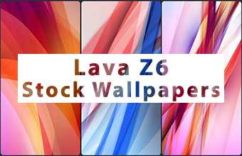Lava Z6 Stock Wallpapers