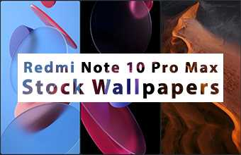 Redmi Note 10 Pro Max Stock Wallpapers